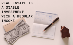 Real estate as a regular income